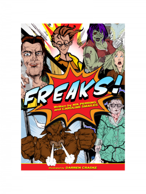 Freaks! by Nik Perring, Caroline Smailes and Darren Craske