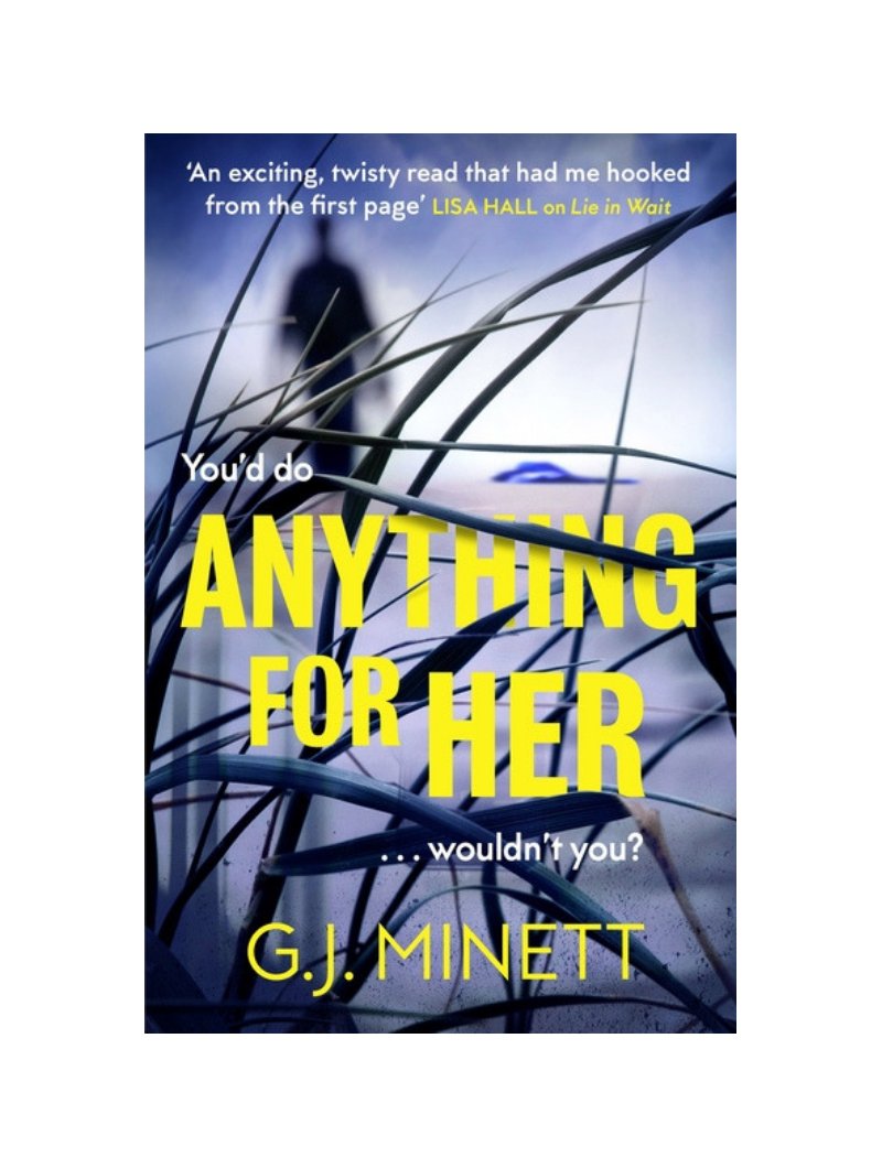 Anything for Her by G.J. Minett