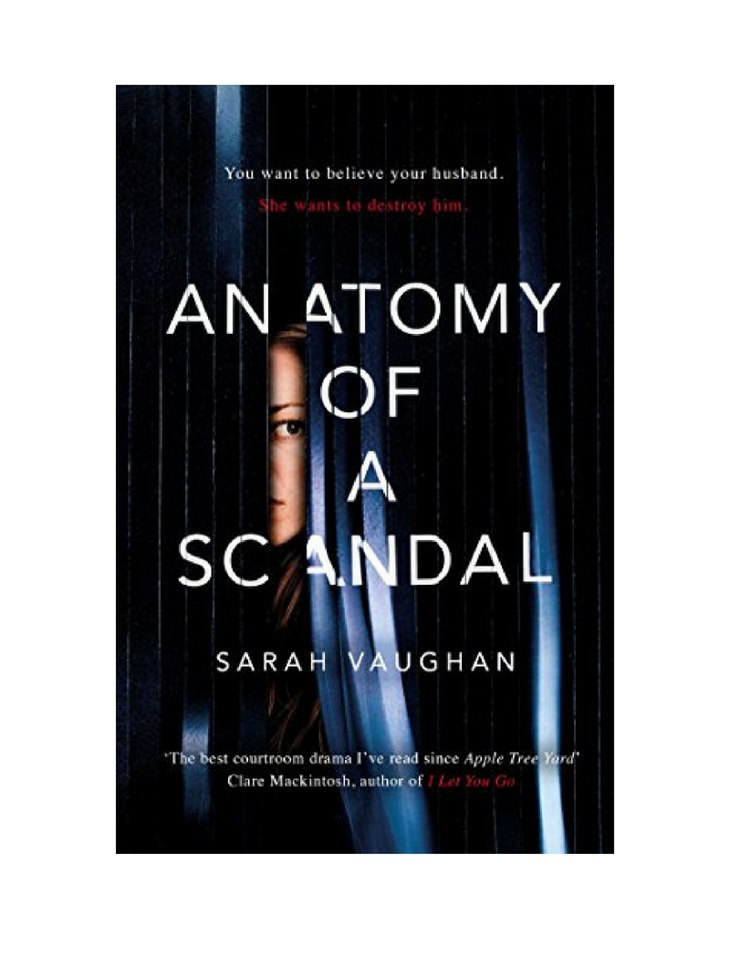 Anatomy of a Scandal by Sarah Vaughan: Review - The Tattooed Book
