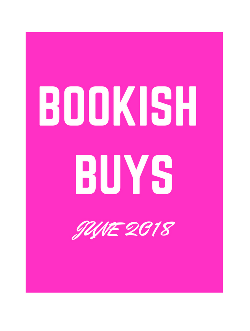 Bookish Buys June 2018