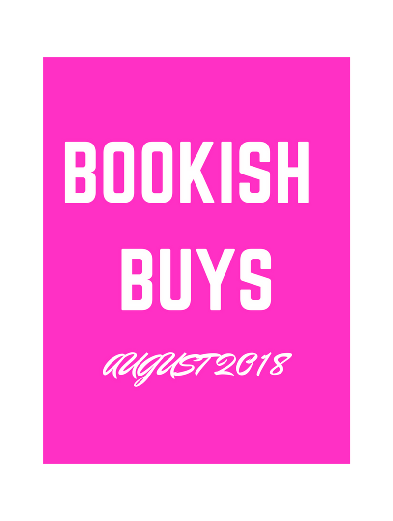 Bookish Buys August 2018
