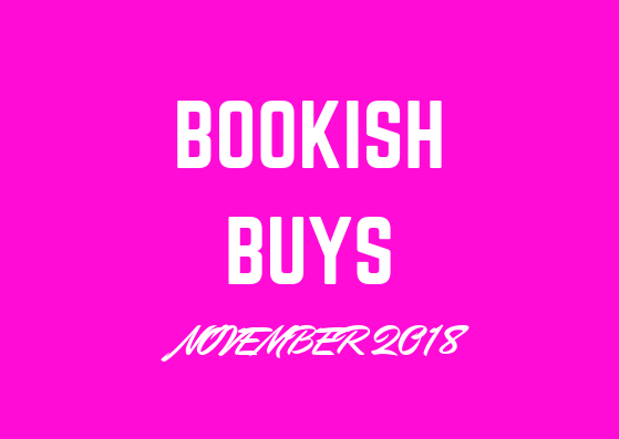 Bookish Buys Nov18