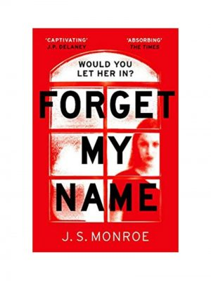 Forget my Name by J S Monroe