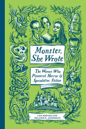 Monster, She Wrote by Lisa Kroger & Melanie R. Anderson