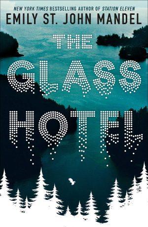 The Glass Hotel by Emily St. John Mandel