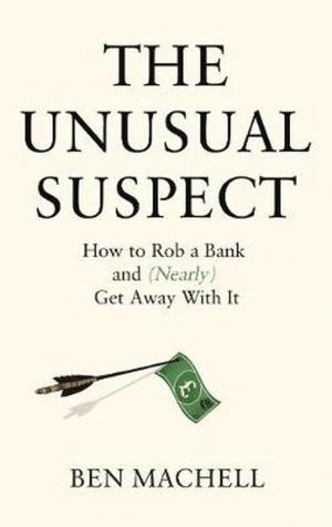 The Unusual Suspect by Ben Machell