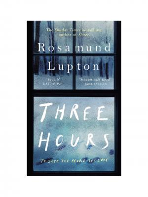 Three Hours by Rosamund Lupton